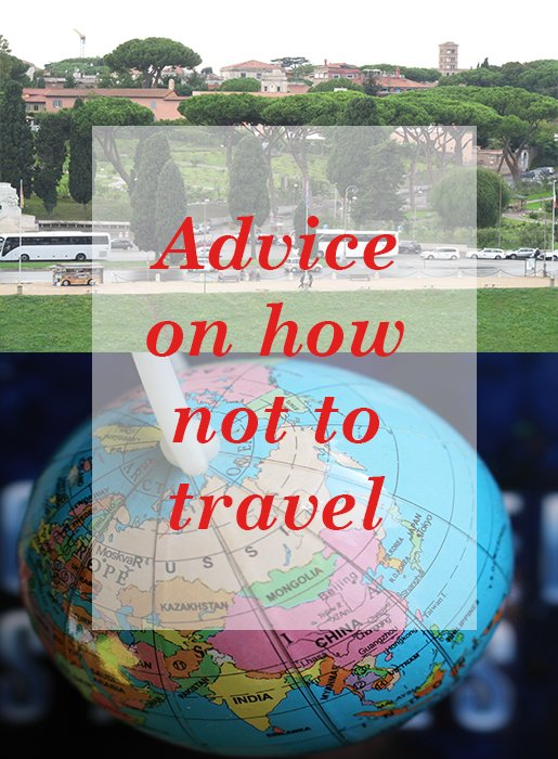 Advice on how not to travel