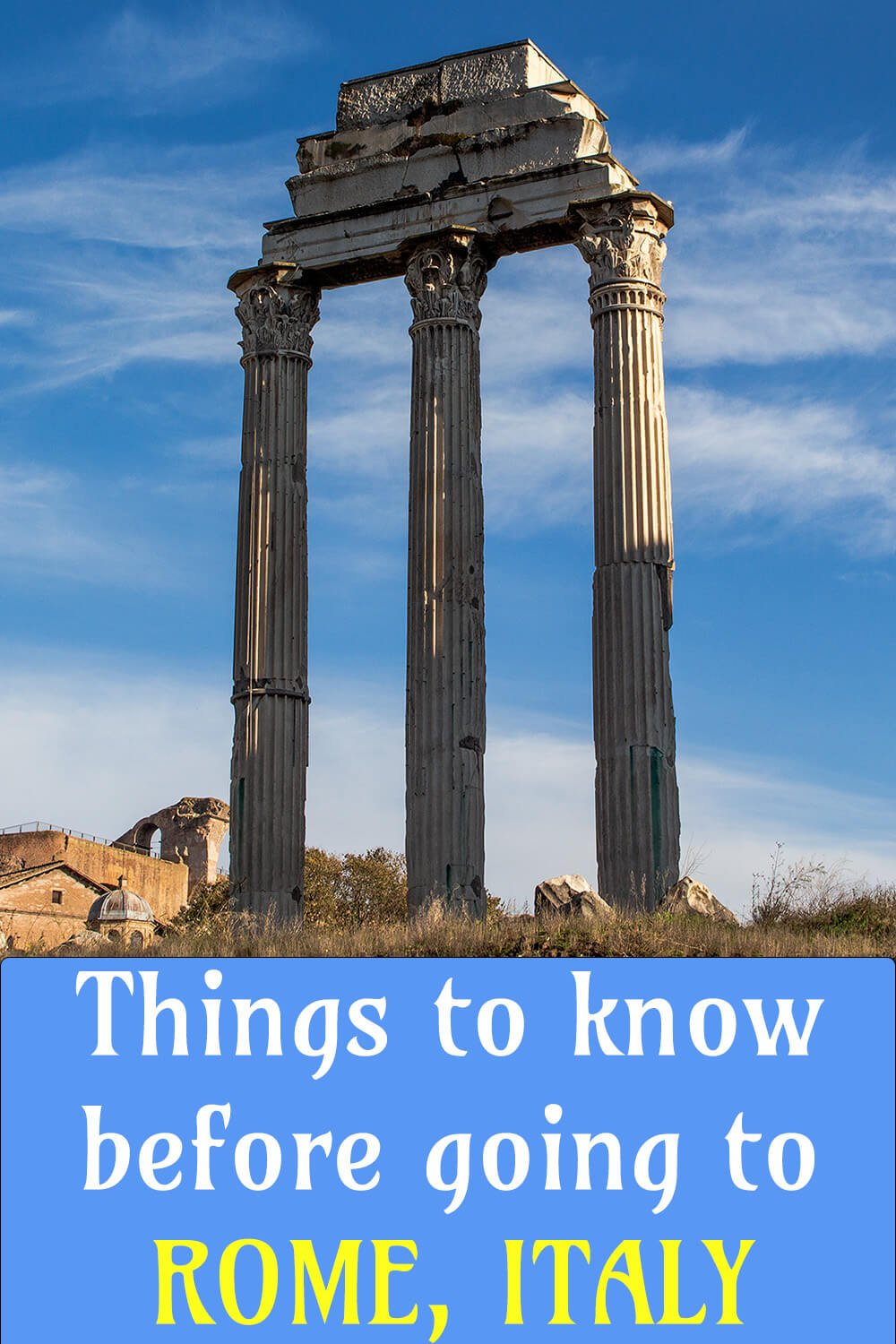Things to know before going to Rome, Italy | Rome travel tips | Travel advice for Rome, Italy