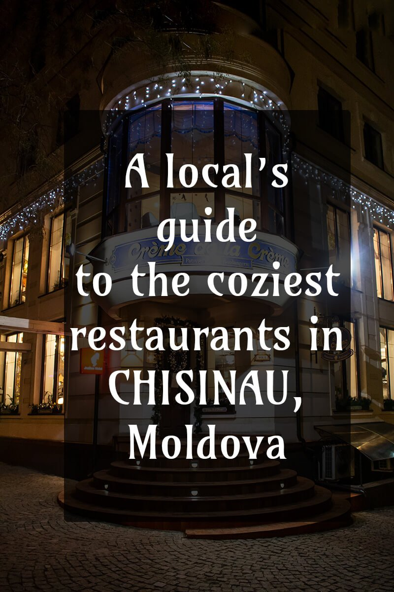 Coziest restaurants in Chisinau, Moldova | Best restaurants in Chisinau, Moldova | Relaxing restaurants in Chisinau, Moldova | Where to eat in Chisinau, Moldova | Best places to eat in Chisinau, Moldova