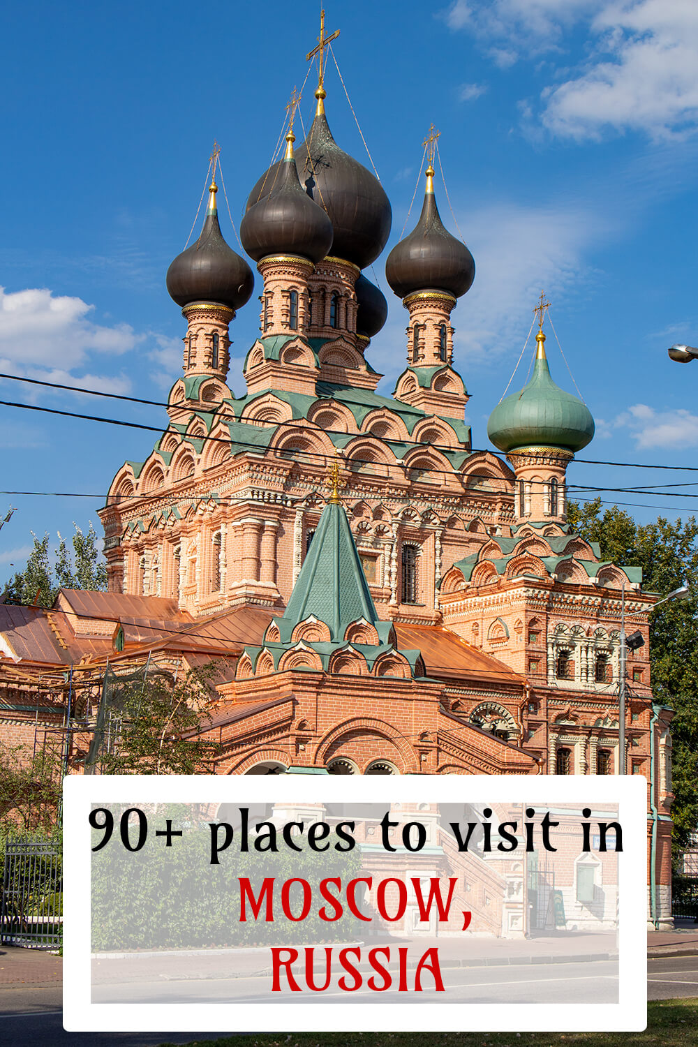 90 Moscow tourist attractions